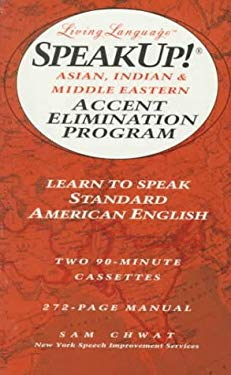 Speak Up!(r): Asian, Indian and Middle Eastern Accent Elimination Program: Learn to Speak Standard American English