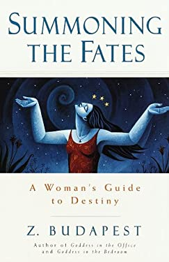 Summoning the Fates: A Woman's Guide to Destiny 9780517708736
