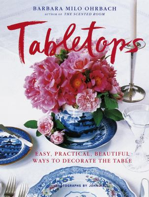Tabletops: Easy, Practical, Beautiful Ways to Decorate the Table 9780517703328