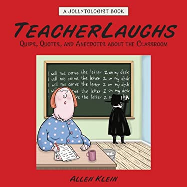 Teacherlaughs: Quips, Quotes, and Anecdotes about the Classroom 9780517228180