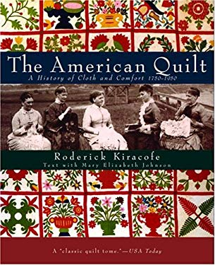 The American Quilt: A History of Cloth and Comfort 1750-1950 9780517575352