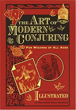 The Art of Modern Conjuring: For Wizards of All Ages 9780517223550