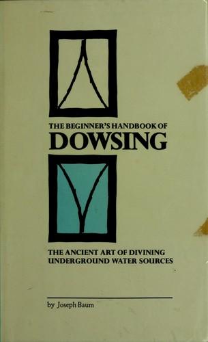 The Beginner's Handbook of Dowsing