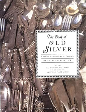 The Book of Old Silver: English * American * Foreign 9780517000892