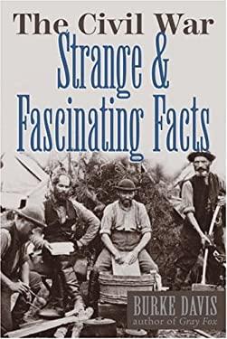 The Civil War: Strange & Fascinating Facts 9780517371510