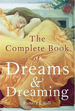The Complete Book of Dreams and Dreaming 9780517226445
