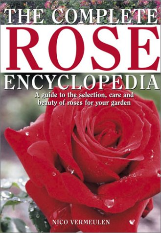 The Complete Rose Encyclopedia 9780517221679