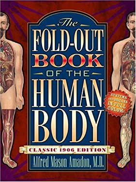 The Fold-Out Book of the Human Body: Classic 1906 Edition [With Fold-Out Pictures] 9780517451274