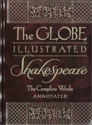 The Globe Illustrated Shakespeare: The Complete Works Annotated 9780517205969