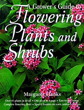 The Grower's Guide to Flowering Plants and Shrubs 9780517184059