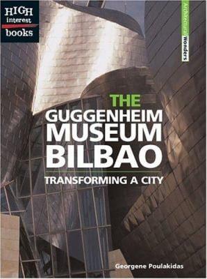 The Guggenheim Museum Bilbao: Transforming a City 9780516259079