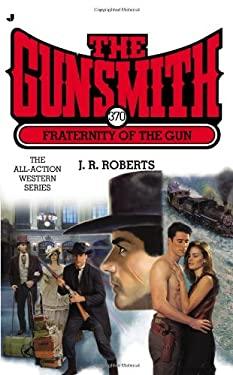 The Gunsmith #370: Fraternity of the Gun 9780515151145
