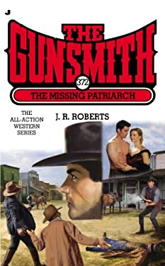 The Gunsmith #372: The Missing Patriarch 9780515151237