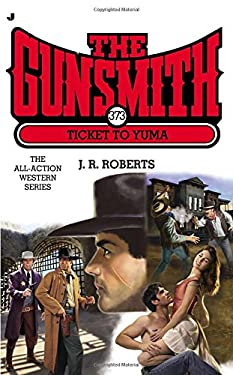 The Gunsmith #373: Ticket to Yuma 9780515151299
