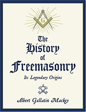 The History of Freemasonry: Its Legendary Origins 9780517149829