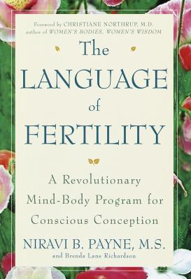 The Language of Fertility: The Revolutionary Mind-Body Program for Conscious Conception 9780517703908