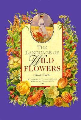 The Language of Wildflowers: A Treasury of Verse and Prose Scented by Penhaligon's 9780517596760