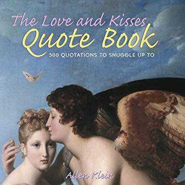 The Love and Kisses Quote Book: 500 Quotations to Snuggle Up to 9780517224632