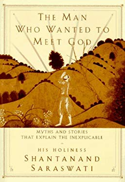 The Man Who Wanted to Meet God: Myths and Stories That Explain the Inexplicable 9780517885208
