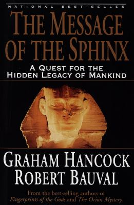 The Message of the Sphinx: A Quest for the Hidden Legacy of Mankind 9780517888520