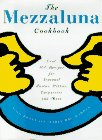 The Mezzaluna Cookbook: The Famed Restaurant's Best-Loved Recipes for Seasonal Pastas 9780517701812