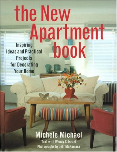 The New Apartment Book: Inspiring Ideas and Practical Projects for Decorating Your Home 9780517887592