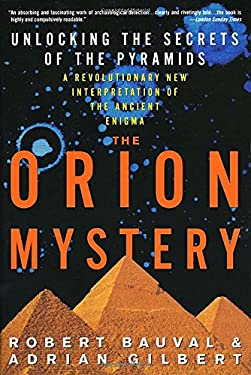 The Orion Mystery: Unlocking the Secrets of the Pyramids 9780517884546
