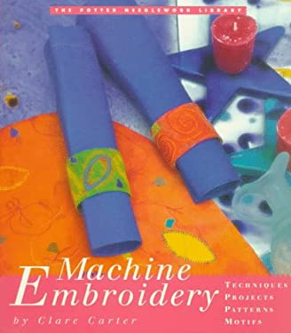 The Potter Needlework Library: Machine Embroidery 9780517887196