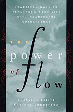The Power of Flow: Practical Ways to Transform Your Life with Meaningful Coincidence 9780517705582