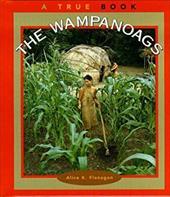 The Wampanoags - Flanagan, Alice K.