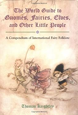 The World Guide to Gnomes, Fairies, Elves, and Other Little People 9780517263136
