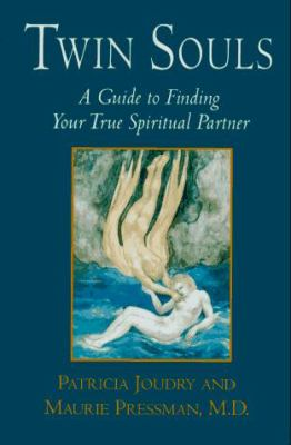 Twin Souls: A Guide to Finding Your True Spiritual Partner 9780517700594