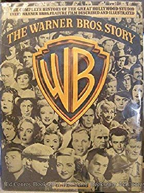 Warner Brother Story : The Complete History of Hollywood's Greatest Studio