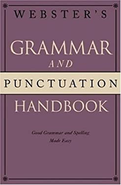 Webster's Grammar and Punctuation Handbook: Good Grammar and Spelling Made Easy 9780517227985