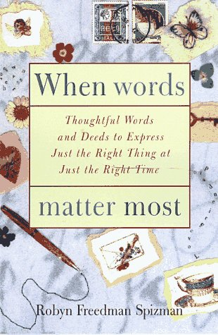 When Words Matter Most: Thoughtful Words and Deeds to Express Just the Right Thing at Just the Right Time 9780517704066