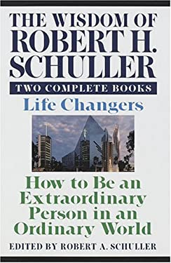 Wisdom of Robert H. Schuller: Two Complete Books 9780517180655