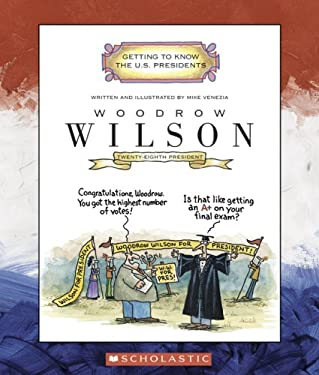 Woodrow Wilson: Twenty-Eighth President 9780516254623