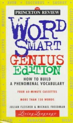 Word Smart Genius Edition: How to Build a Phenomenal Vocabulary