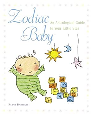 Zodiac Baby: An Astrological Guide to Your Little Star 9780517227343
