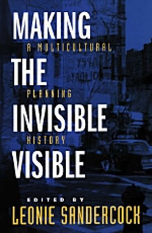 Making the Invisible Visible: A Multicultural Planning History 9780520207356