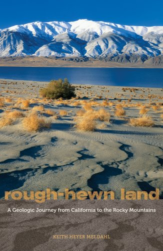 Rough-Hewn Land: A Geologic Journey from California to the Rocky Mountains 9780520259355