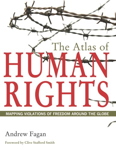 The Atlas of Human Rights: Mapping Violations of Freedom Around the Globe 9780520261235