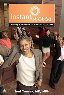 Instant Recess: Building a Fit Nation 10 Minutes at a Time 9780520263765