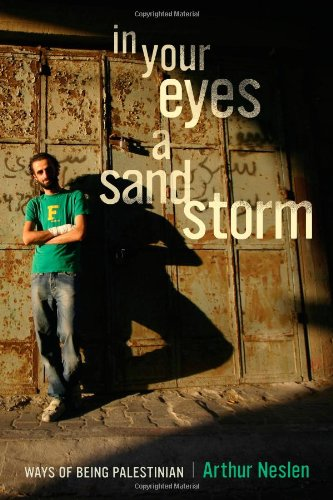 In Your Eyes a Sandstorm: Ways of Being Palestinian 9780520264274