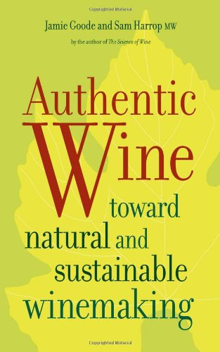 Authentic Wine: Toward Natural and Sustainable Winemaking 9780520265639