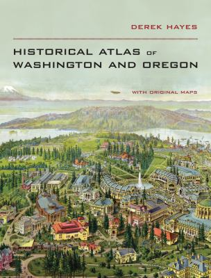 Historical Atlas of Washington & Oregon 9780520266155