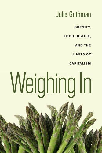 Weighing in: Obesity, Food Justice, and the Limits of Capitalism 9780520266254