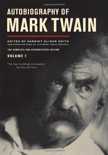 Autobiography of Mark Twain, Volume 1 9780520267190