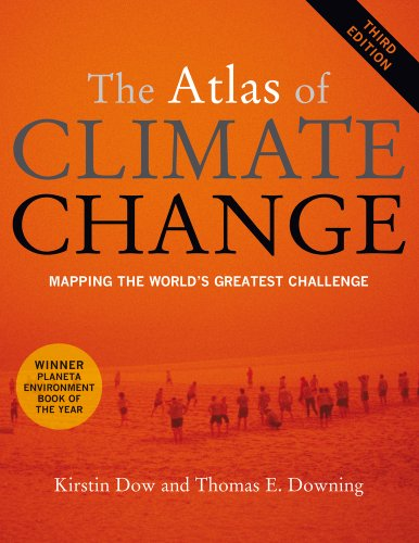 The Atlas of Climate Change: Mapping the World's Greatest Challenge 9780520268234