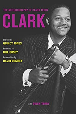 Clark: The Autobiography of Clark Terry 9780520268463